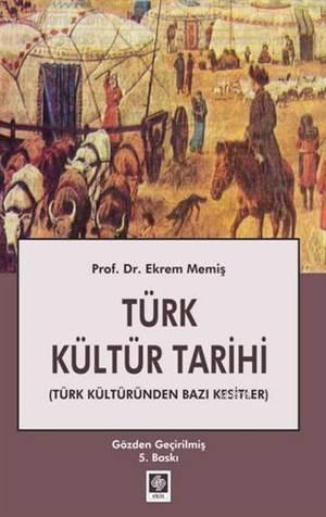Türk Kültür Tarihi; Türk Kültüründen Bazı Kesitler