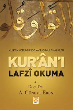 Kur'ân'ı Lafzî Okuma; Kur'an Yorumunda Yanlış Mülahazalar