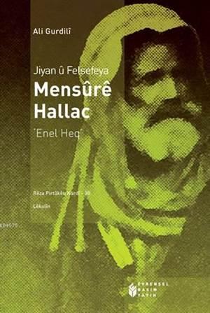 Jiyan û Felsefeya Mensûrê Hallac; Enel Heq