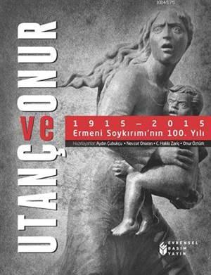 Utanç ve Onur - 1915-2015 Ermeni Soykırımı'nın 100. Yılı