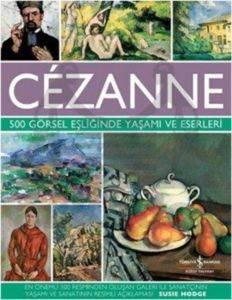 Cezanne - 500 Görsel Eşliğinde Yaşamı ve Eserleri