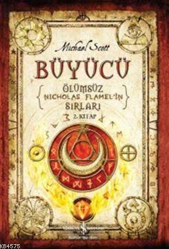 Büyücü 2. Kitap; Ölümsüz Nicholas Flamel'in Sırları