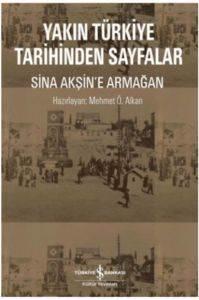 Yakın Türkiye Tarihinden Sayfalar-Sina Akşi'ne Armağan