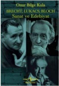 Brecht,Lukacs,Bloch Sanat ve Edebiyat