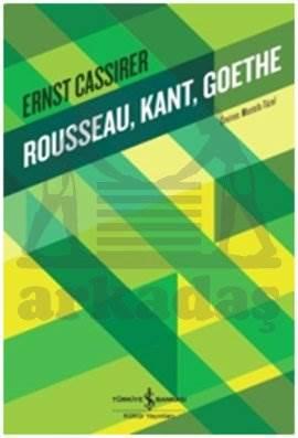 Rousseau,Kant,Goethe