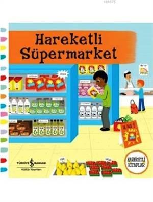 Hareketli Kitaplar Serisi - Hareketli Süpermarket