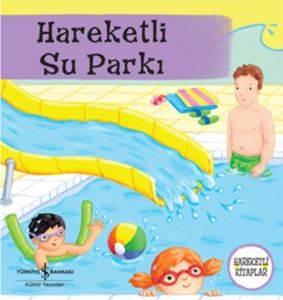 Hareketli Kitaplar Serisi - Hareketli Su Parkı