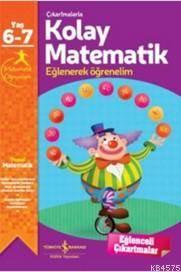 Çıkartmalarla Kolay Matematik 6-7 Yaş