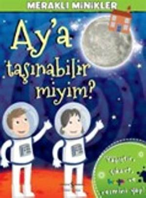 Ay'a Taşınabilir miyim? - Meraklı Minikler; Yapıştır - Çıkart - Boya ve Resmini Yap!