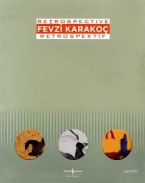 Fevzi Karakoç Retrospective - Retrospektif