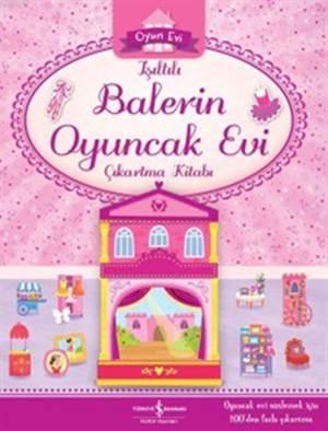 Işıltılı Balerin Oyuncak Evi Çıkartma Kitabı