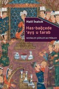 Has-Bağçede 'Ayş u Tarab; Nedîmler, Şâîrler, Mutrîbler