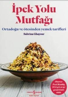 İpek Yolu Mutfağı (Ciltli); Ortadoğu ve Ötesinden Yemek Tarifleri