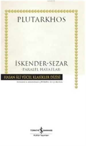 İskender - Sezar; Paralel Hayatlar