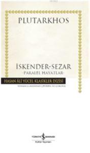 İskender - Sezar (Ciltli); Paralel Hayatlar