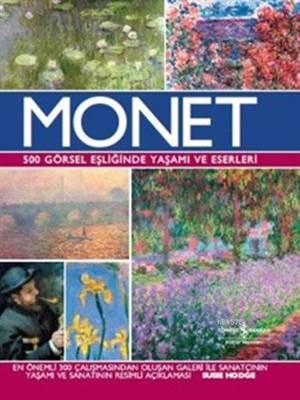 Monet - 500 Görsel Eşliğinde Yaşamı ve Eserleri