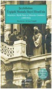 Şeyhülislam; Ürgüplü Mustafa Hayri Efendi'nin Meşrutiyet, Büyük Harp ve Mütareke Günlükleri (1909-1922)