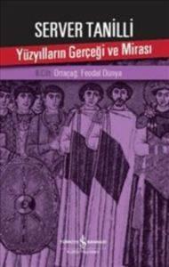 Yüzyılların Gerçeği ve Mirası 2.Cilt Ortaçağ:Feodal Dünya