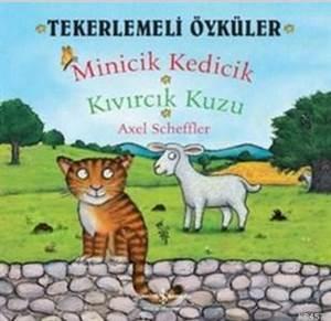 Tekerlemeli Öyküler - Minicik Kedicik Kıvırcık Kuzu