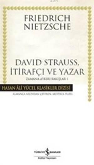 David Strauss,İtirafçı Ve Yazar; Zamana Aykırı Bakışlar-1