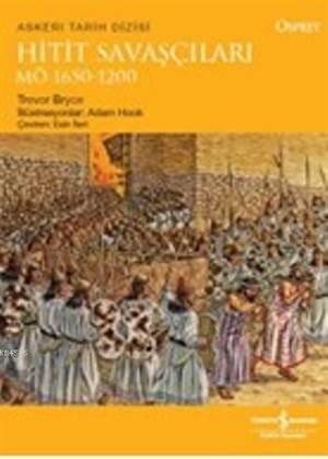 Hitit Savaşçıları MÖ 1650 - 1200