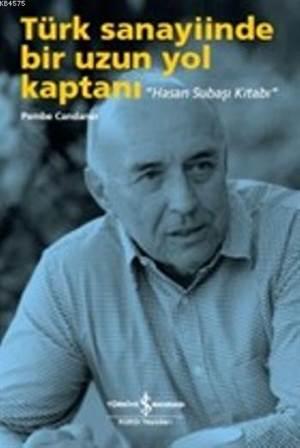Türk Sanayiinde Bir Uzun Yol Kaptanı; Hasan Subaşı Kitap