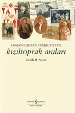 Kızıltoprak Anıları; Osmanlılıktan Cumhuriyete
