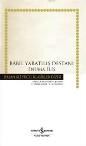 Babil Yaratılış Destanı (Ciltli); Enuma Eliş