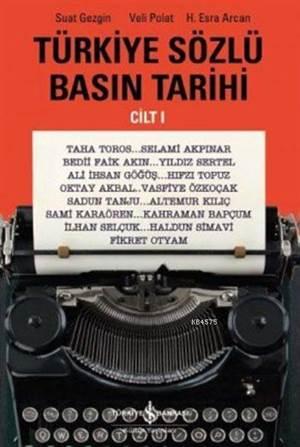 Türkiye Sözlü Basın Tarihi Cilt I