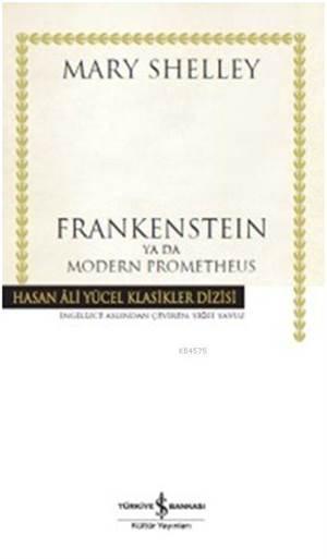 Frankensteın Ya Da Modern Prometheus - Ciltli