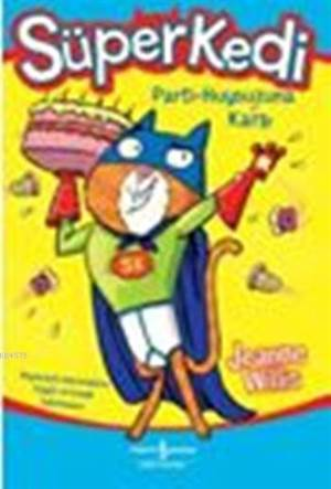 Süper Kedi Parti - Huysuzuna Karşı