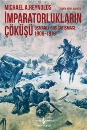 İmparatorlukların Çöküşü - Osmanlı-Rus Çatışması 1908-1918