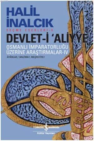 Devlet-İ Aliyye - Osmanlı İmparatorluğu Üzerine Araştırmalar 4