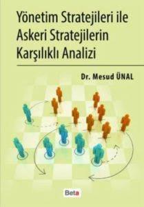 Yönetim Stratejileri ile Askeri Stratejilerin Karşılıklı Analizi