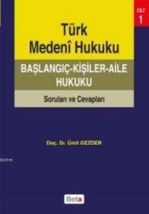 Türk Medeni Hukuku Başlangıç - Kişiler - Aile Hukuku