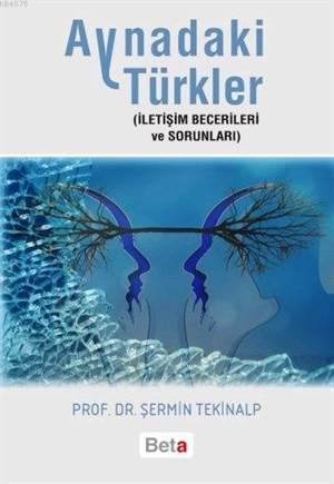 Aynadaki Türkler; İletişim Becerileri ve Sorunları
