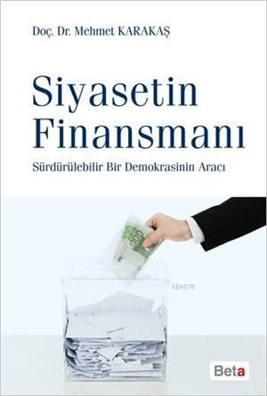 Siyasetin Finansmanı; Sürdürülebilir Bir Demokrasinin Aracı