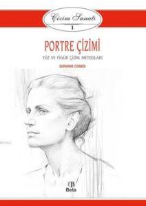 Çizim Sanatı Serisi 1- Portre Çizimi; Yüz ve Figür Çizim Metodları