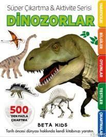 Süper Çıkartma&Aktivite Serisi - Dinozorlar