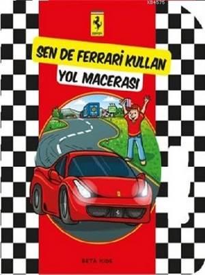 Sen De Ferrari Kullan:Yol Macerası