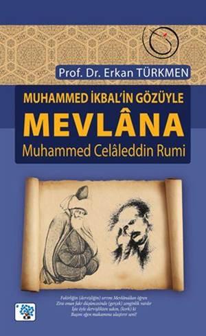 Muhammed İkbâl'in Gözüyle Mevlana; Muhammed Celâleddin Rûmî
