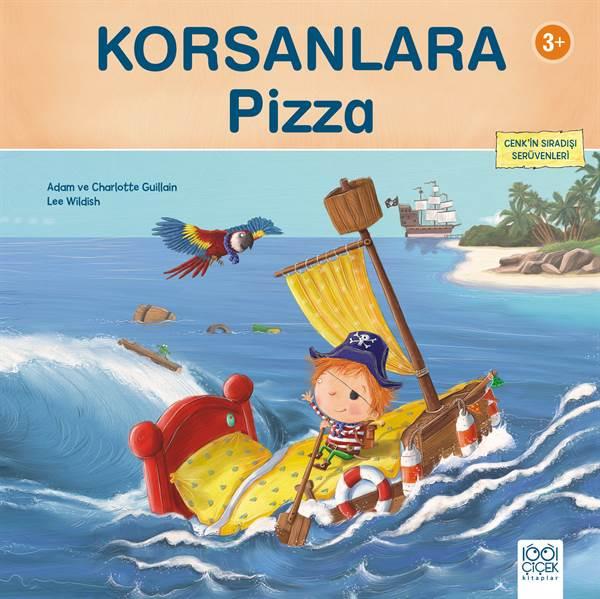 Korsanlara Pizza - Cenk'in Sıradışı Serüvenleri