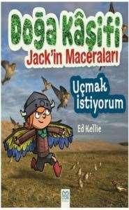 Doğa Kaşifi Jack'in Maceraları Uçmak İstiyorum