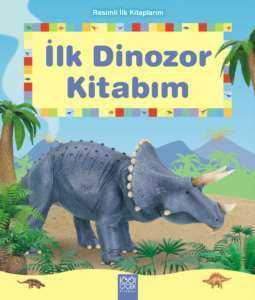 İlk Dinozor Kitabı ...