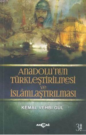 Anadolu'nun Türkleştirilmesi Ve İslamlaştırılması