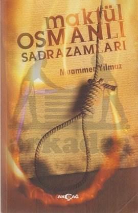 Maktül Osmanlı Sadrazamları