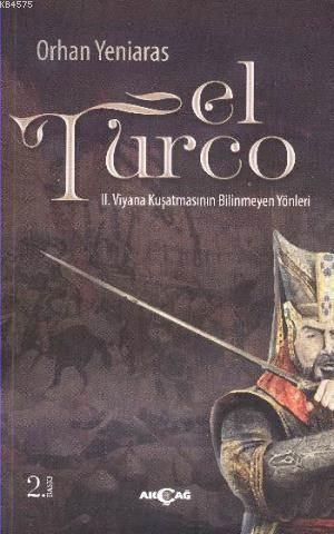 El Turco; II. Viyana Kuşatmasının Bilinmeyen Yönleri