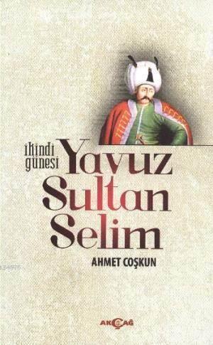 İkindi Güneşi Yavuz Sultan Selim