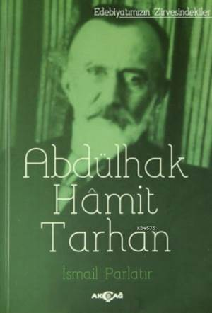 Edebiyatimizin Zirvesindekiler - Abdülhak Hamit Tarhan