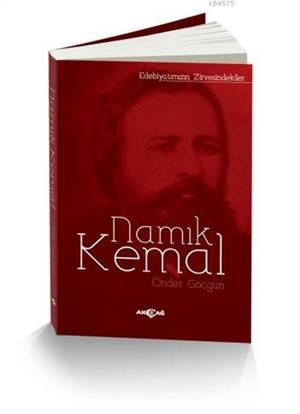 Namık Kemal; Edebiyatımızın Zirvesindekiler